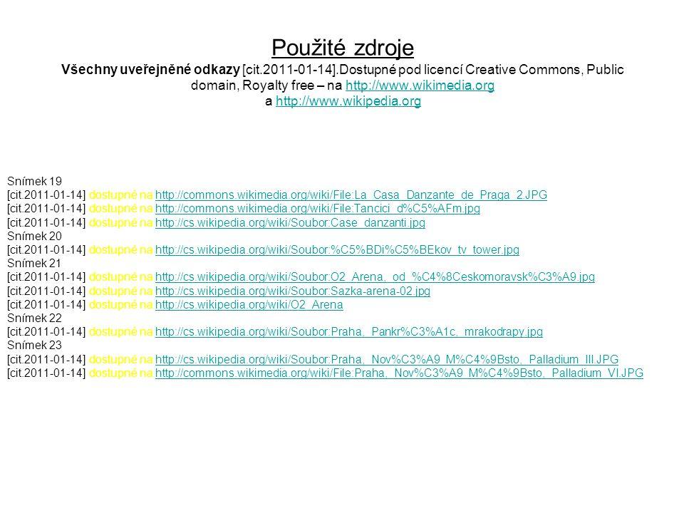 Použité zdroje Všechny uveřejněné odkazy [cit.2011-01-14].Dostupné pod licencí Creative Commons, Public domain, Royalty free – na http://www.wikimedia