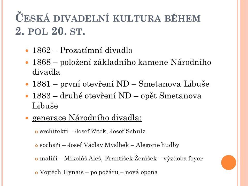 Č ESKÁ DIVADELNÍ KULTURA BĚHEM 2. POL 20. ST.