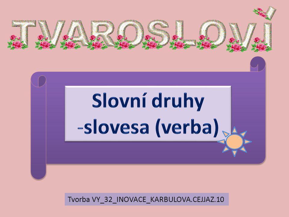 Tvorba VY_32_INOVACE_KARBULOVA.CEJJAZ.10