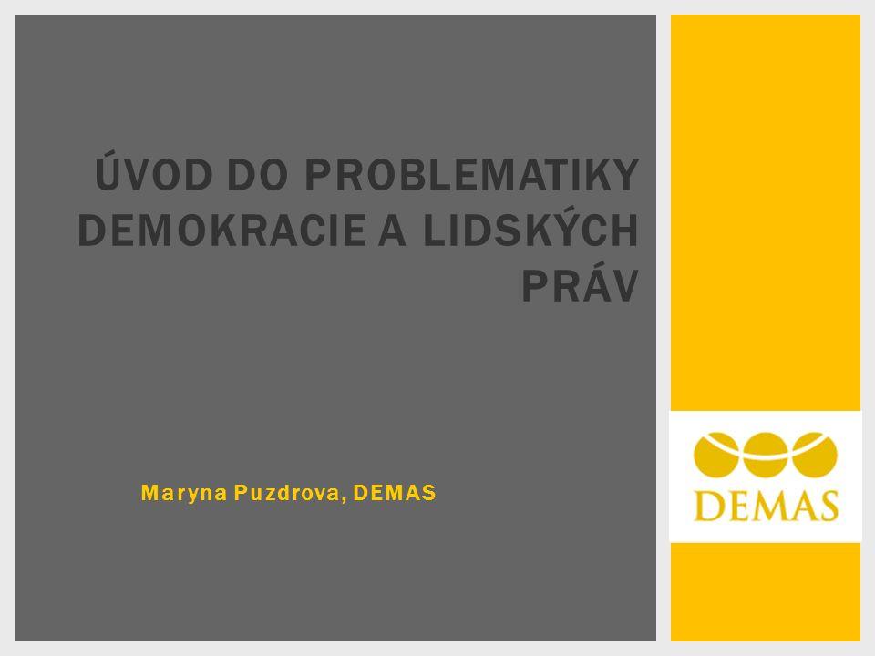Maryna Puzdrova, DEMAS ÚVOD DO PROBLEMATIKY DEMOKRACIE A LIDSKÝCH PRÁV