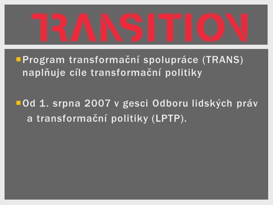  Program transformační spolupráce (TRANS) naplňuje cíle transformační politiky  Od 1.
