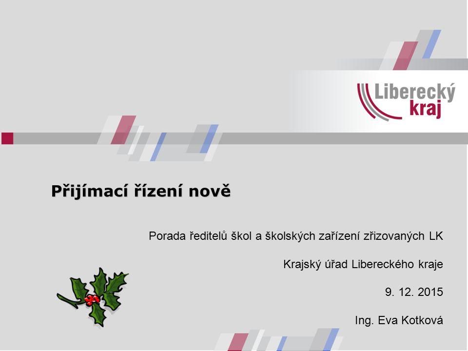 Přijímací řízení nově Porada ředitelů škol a školských zařízení zřizovaných LK Krajský úřad Libereckého kraje 9.