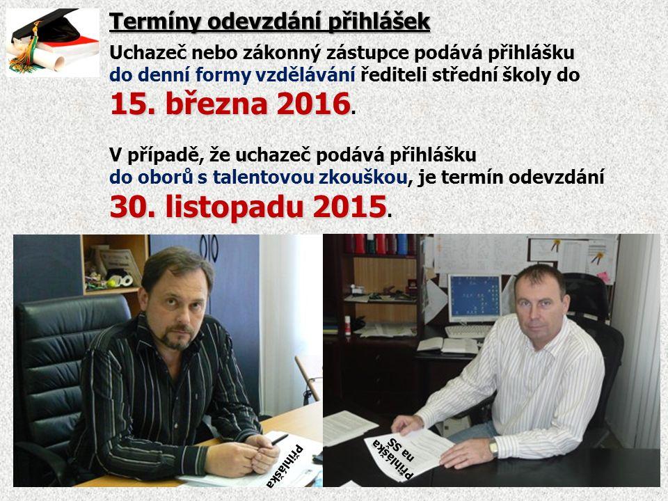 Termíny odevzdání přihlášek Uchazeč nebo zákonný zástupce podává přihlášku do denní formy vzdělávání řediteli střední školy do 15.