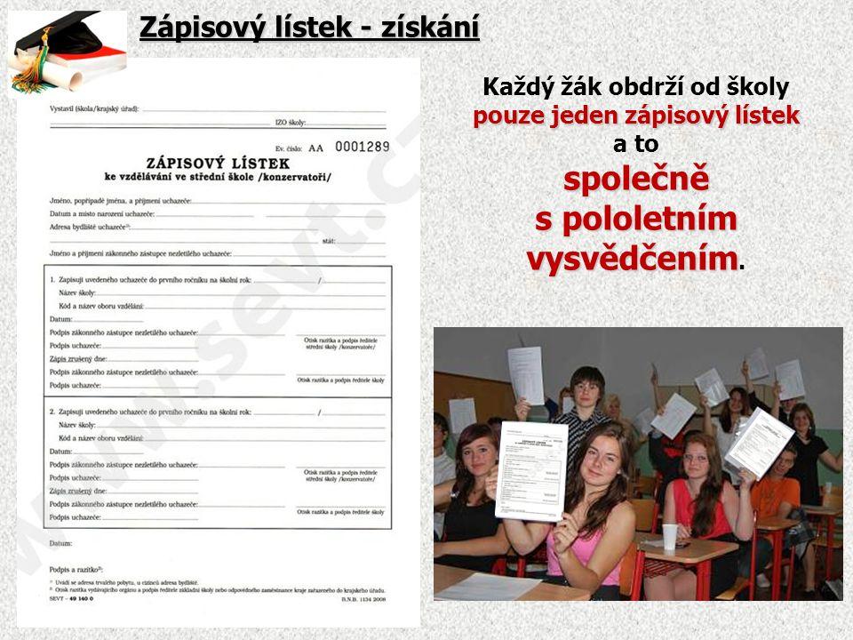 Zápisový lístek - získání Každý žák obdrží od školy pouze jeden zápisový lístek a tospolečně s pololetním vysvědčením vysvědčením.