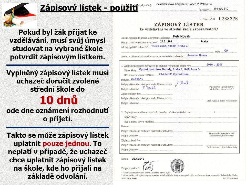 Zápisový lístek - použití Pokud byl žák přijat ke vzdělávání, musí svůj úmysl studovat na vybrané škole potvrdit zápisovým lístkem.