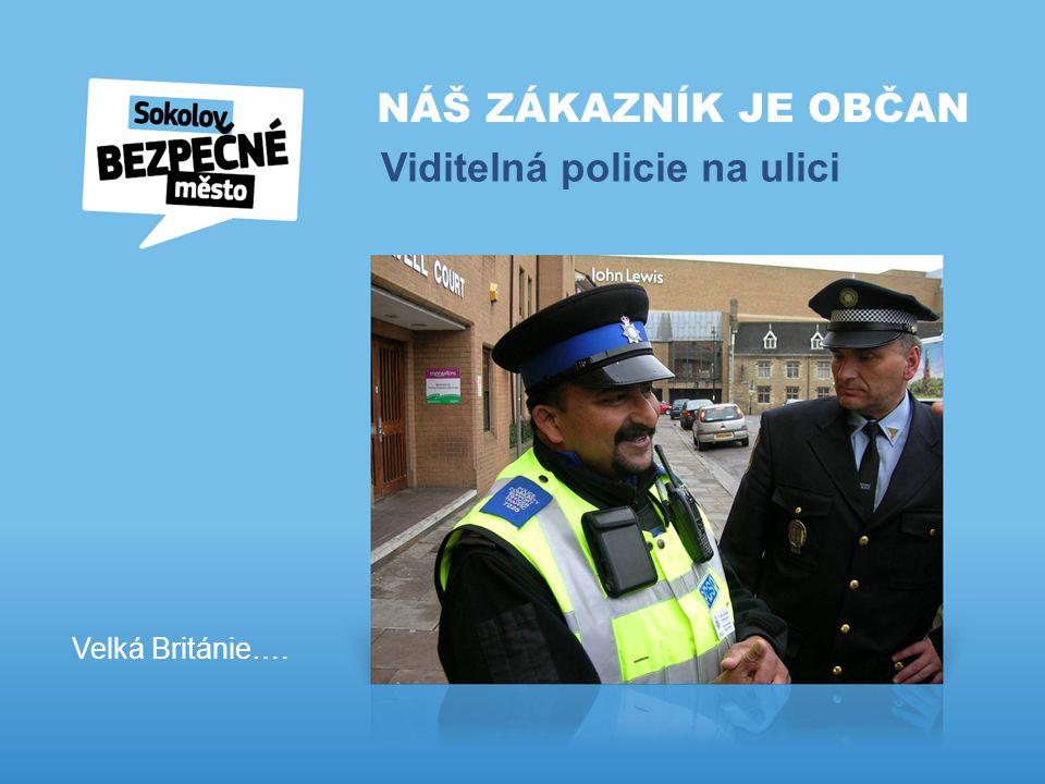 NÁŠ ZÁKAZNÍK JE OBČAN Viditelná policie na ulici Velká Británie….