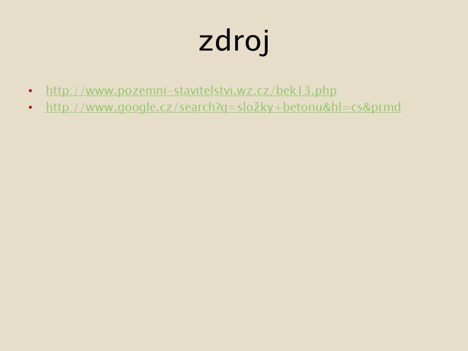 zdroj http://www.pozemni-stavitelstvi.wz.cz/bek13.php http://www.google.cz/search q=složky+betonu&hl=cs&prmd
