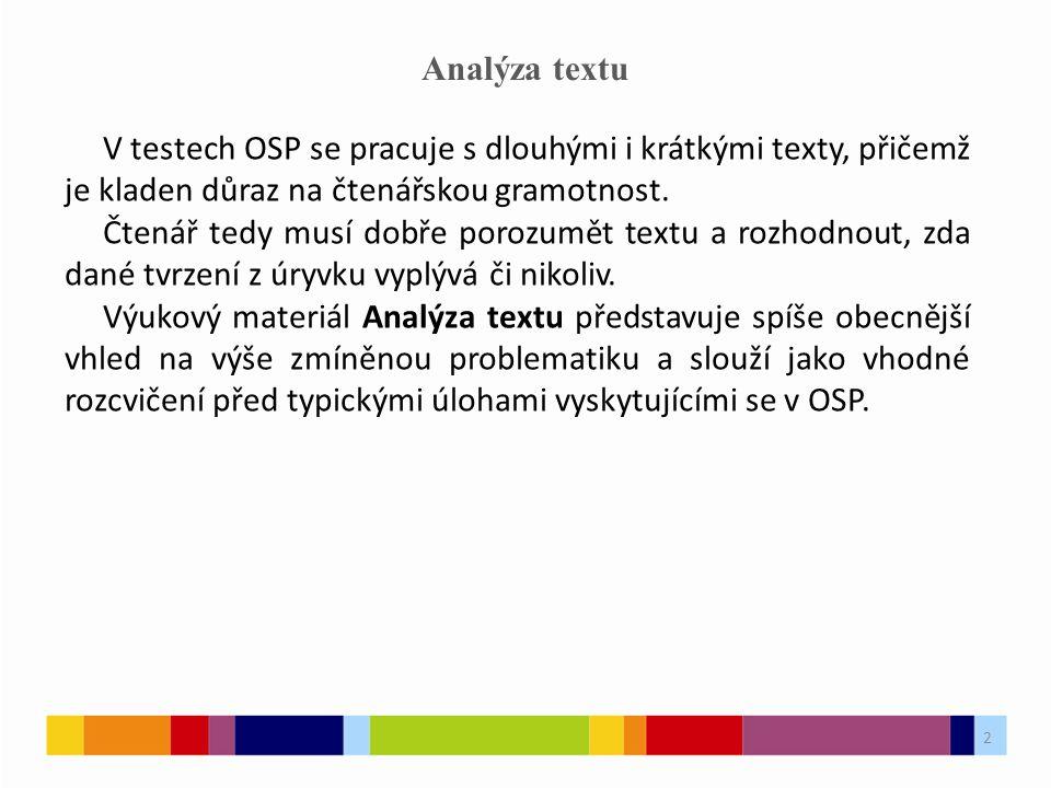 2 Analýza textu V testech OSP se pracuje s dlouhými i krátkými texty, přičemž je kladen důraz na čtenářskou gramotnost.