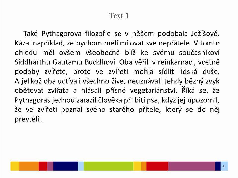 3 Text 1 Také Pythagorova filozofie se v něčem podobala Ježíšově.