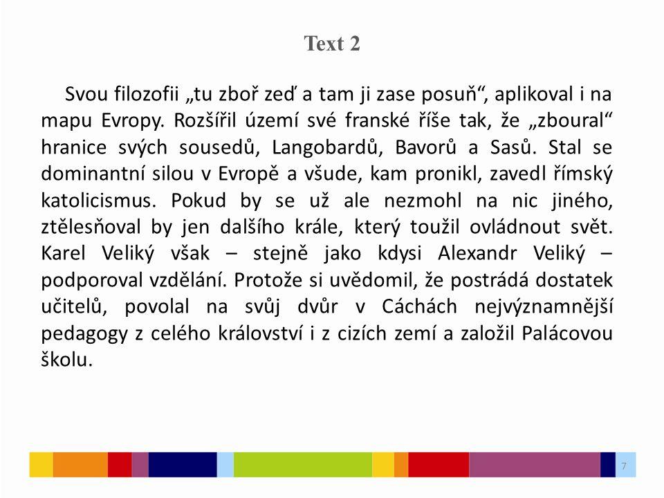 8 Otázky k textu 2 U otázek 1 až 3 vyberte jednu z možností ANO (tvrzení vyplývá z textu) – NE (tvrzení nevyplývá z textu) : 1.