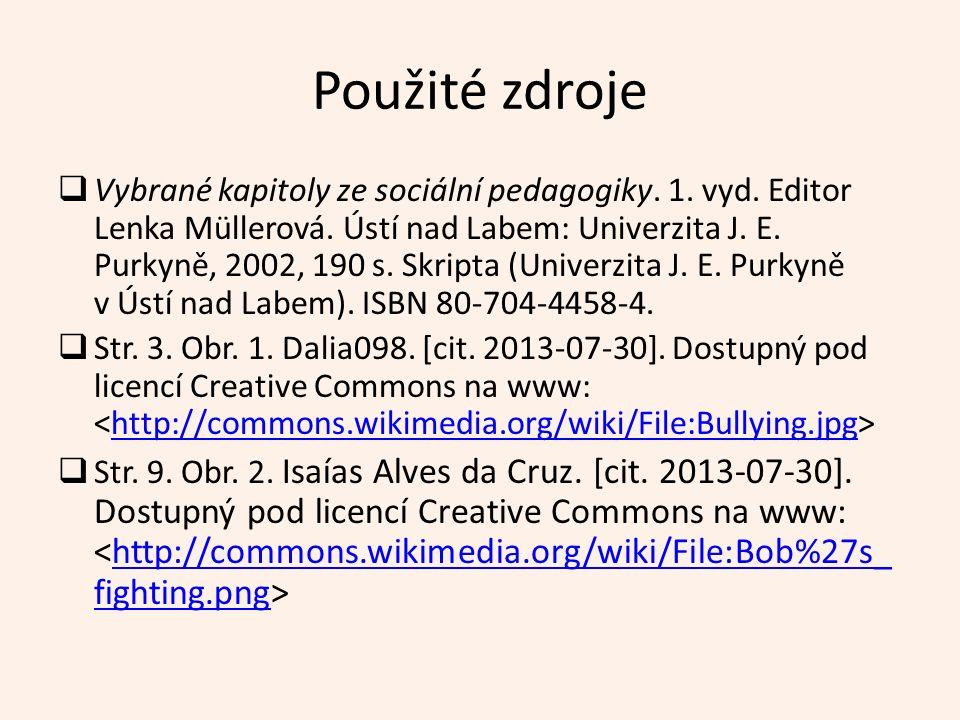 Použité zdroje  Vybrané kapitoly ze sociální pedagogiky.