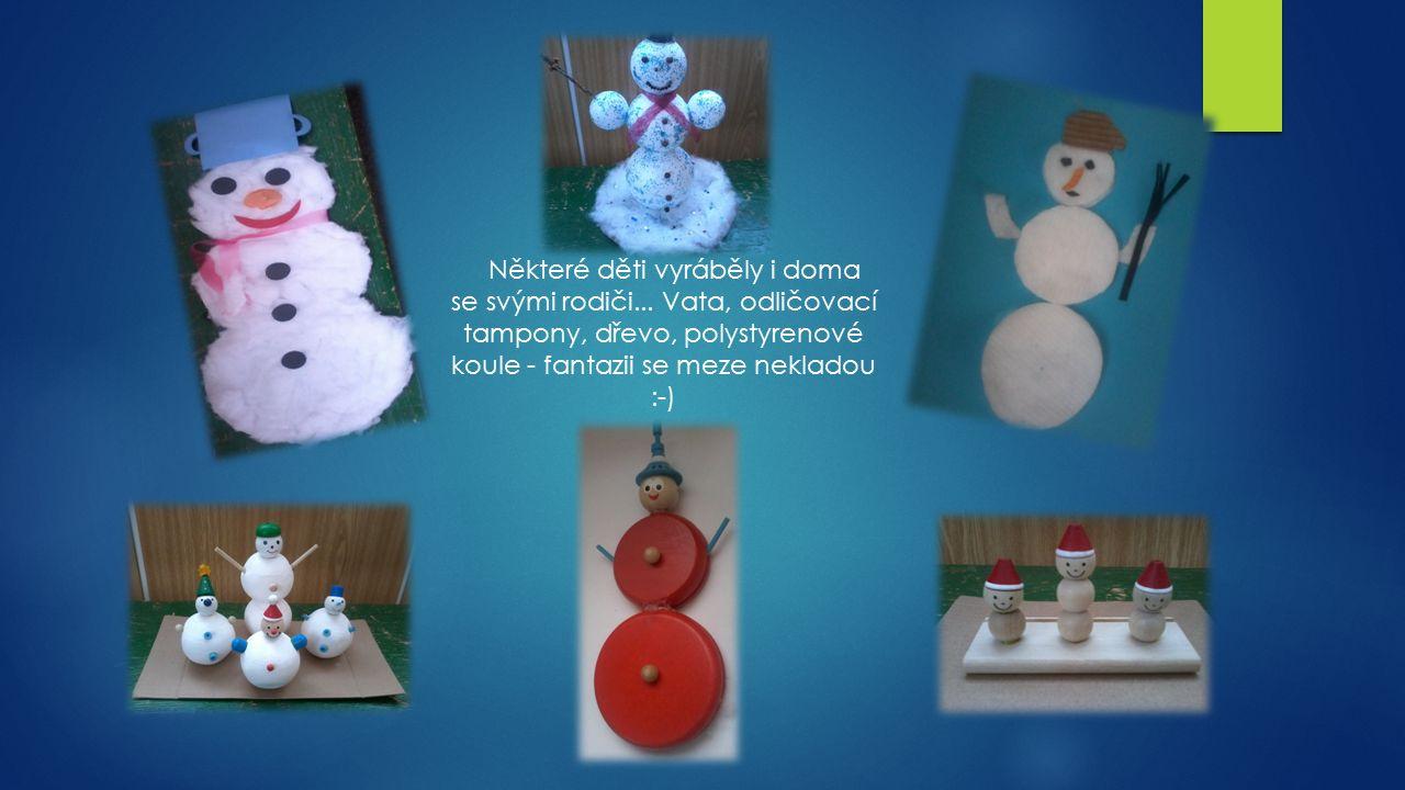 Některé děti vyráběly i doma se svými rodiči... Vata, odličovací tampony, dřevo, polystyrenové koule - fantazii se meze nekladou :-)