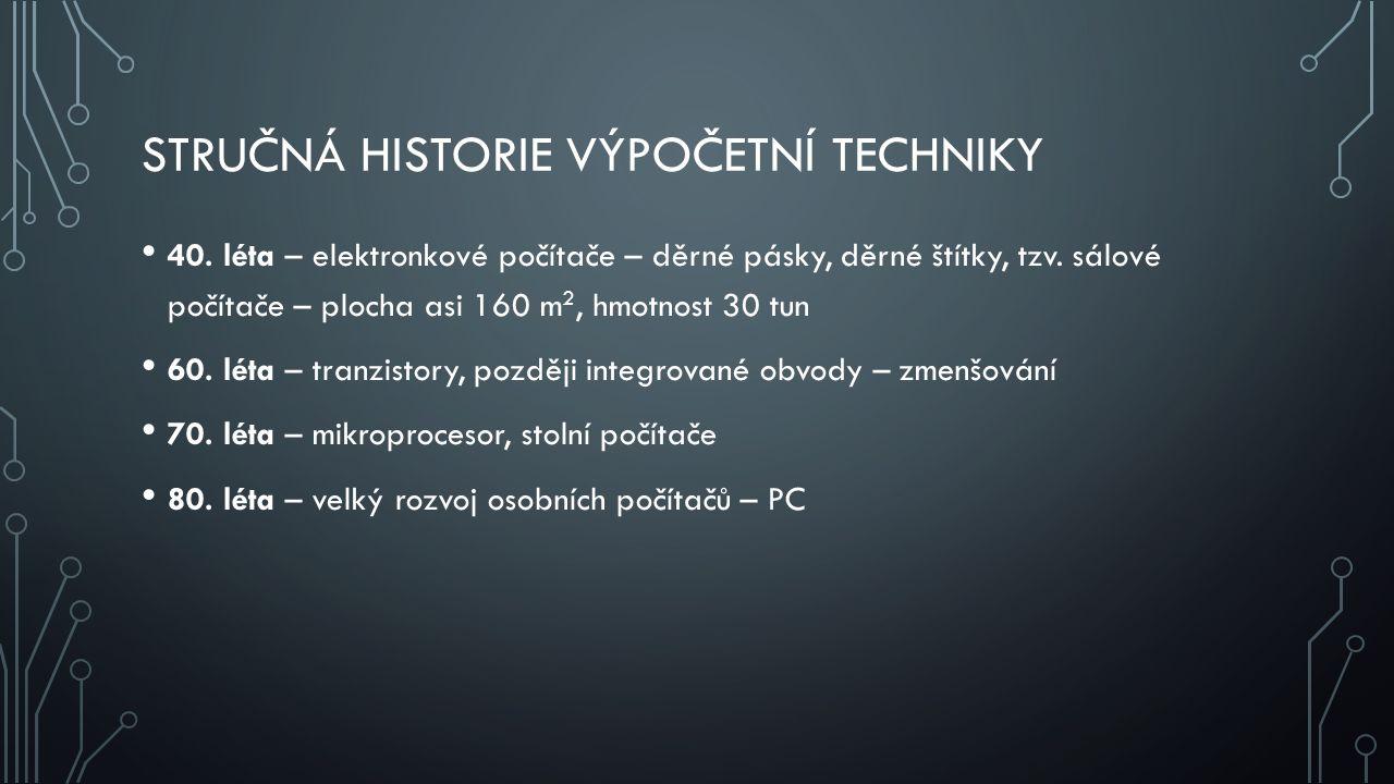 STRUČNÁ HISTORIE VÝPOČETNÍ TECHNIKY 40.