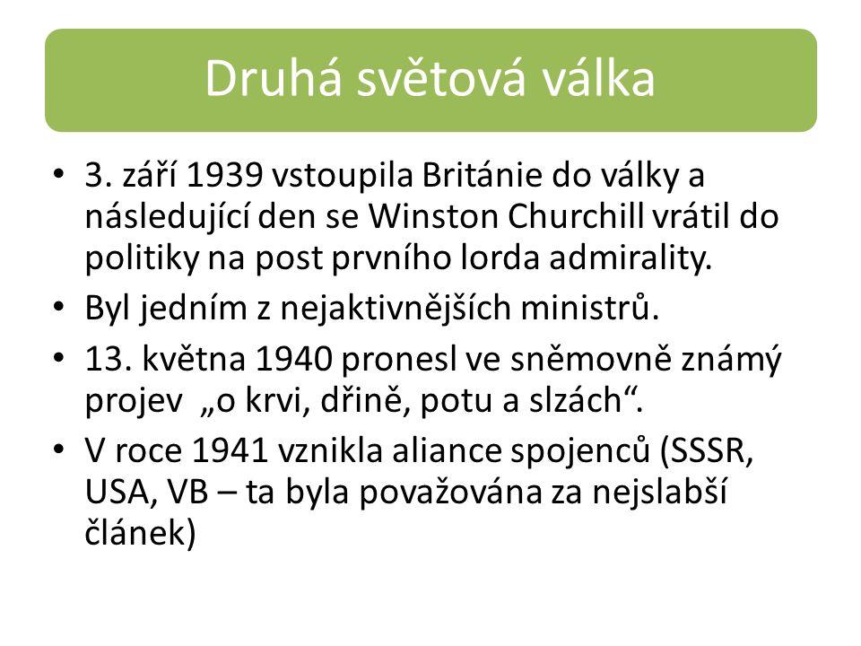 Druhá světová válka 3. září 1939 vstoupila Británie do války a následující den se Winston Churchill vrátil do politiky na post prvního lorda admiralit