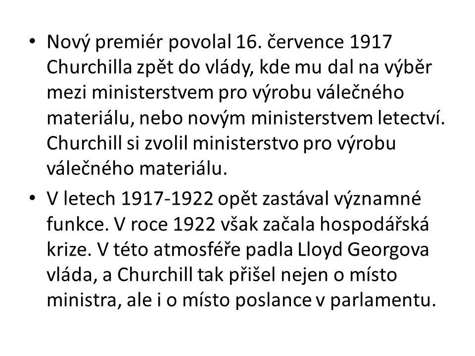 Nový premiér povolal 16. července 1917 Churchilla zpět do vlády, kde mu dal na výběr mezi ministerstvem pro výrobu válečného materiálu, nebo novým min