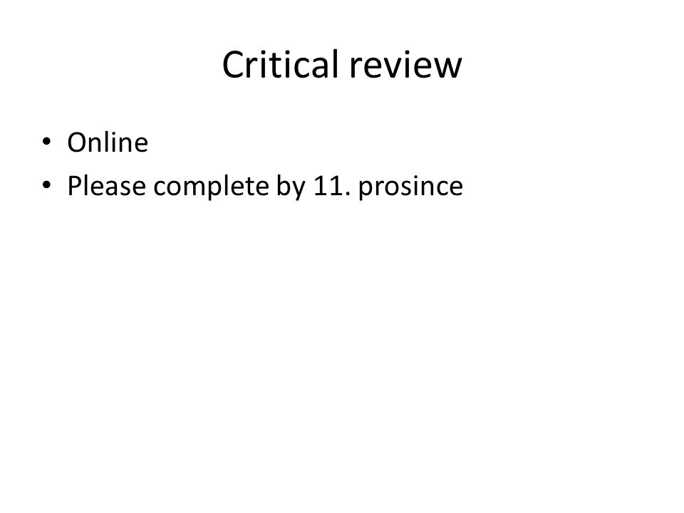 Critical review Online Please complete by 11. prosince
