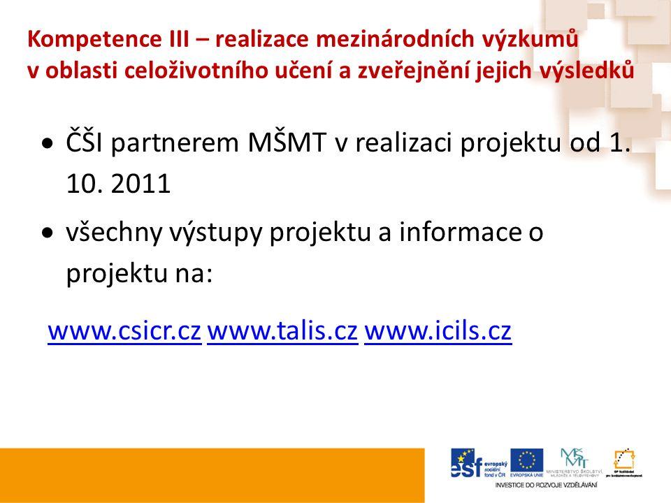 Kompetence III – realizace mezinárodních výzkumů v oblasti celoživotního učení a zveřejnění jejich výsledků  ČŠI partnerem MŠMT v realizaci projektu