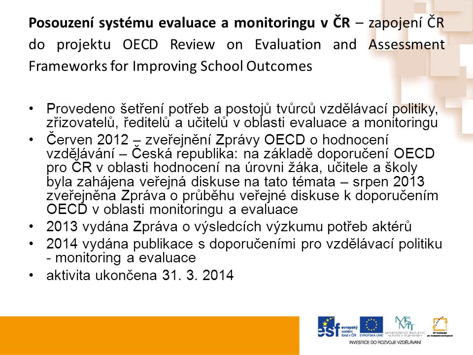 Posouzení systému evaluace a monitoringu v ČR – zapojení ČR do projektu OECD Review on Evaluation and Assessment Frameworks for Improving School Outco