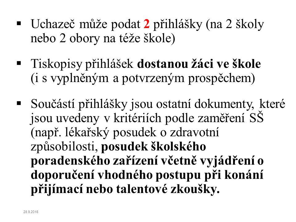 NOVÝ TYP PŘIHLÁŠEK pro pokusné ověřování Jestliže podává uchazeč 2 přihlášky, vyplňuje je ÚPLNĚ STEJNĚ (IDENTICKY), tzn.