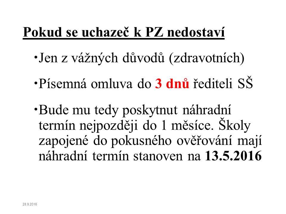  Do pokusného ověřování zapojeny obě uchazečem vybrané školy, PZ uchazeč vykoná na škole č.