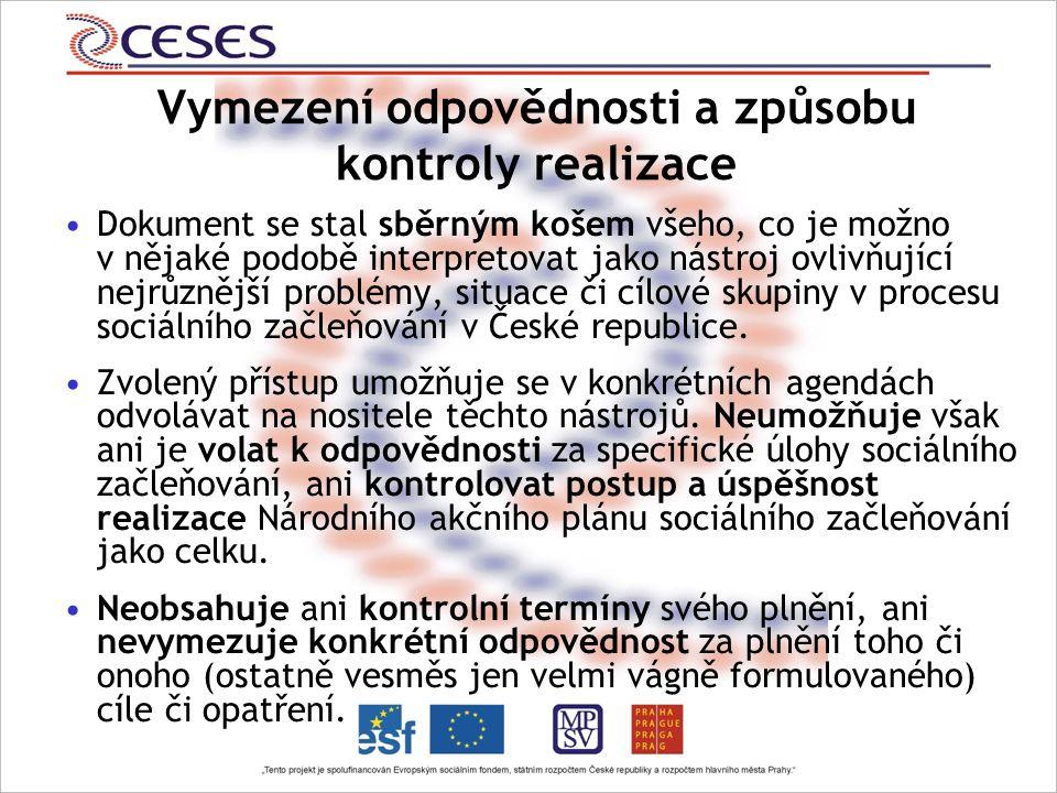 Dokument se stal sběrným košem všeho, co je možno v nějaké podobě interpretovat jako nástroj ovlivňující nejrůznější problémy, situace či cílové skupiny v procesu sociálního začleňování v České republice.
