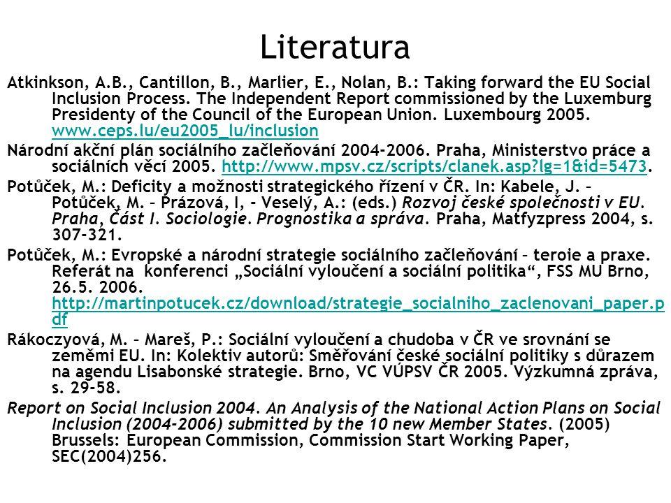 Literatura Atkinkson, A.B., Cantillon, B., Marlier, E., Nolan, B.: Taking forward the EU Social Inclusion Process.