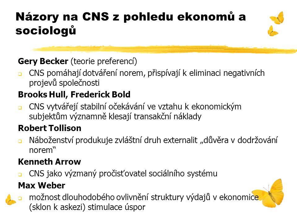 Názory na CNS z pohledu ekonomů a sociologů Gery Becker (teorie preferencí)  CNS pomáhají dotváření norem, přispívají k eliminaci negativních projevů