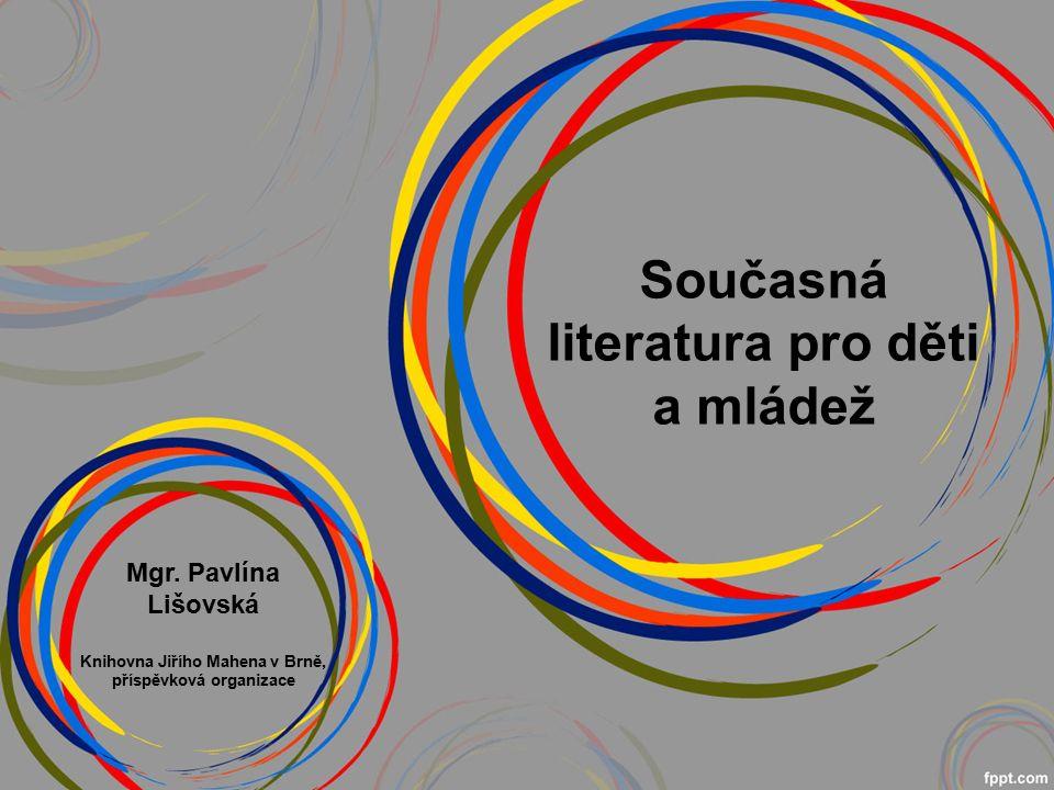 Současná literatura pro děti a mládež Mgr.