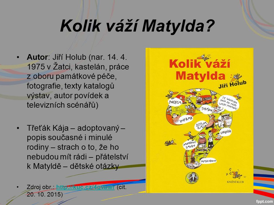 Kolik váží Matylda.Autor: Jiří Holub (nar. 14. 4.
