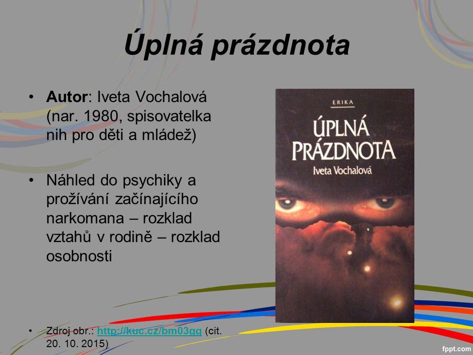 Úplná prázdnota Autor: Iveta Vochalová (nar.