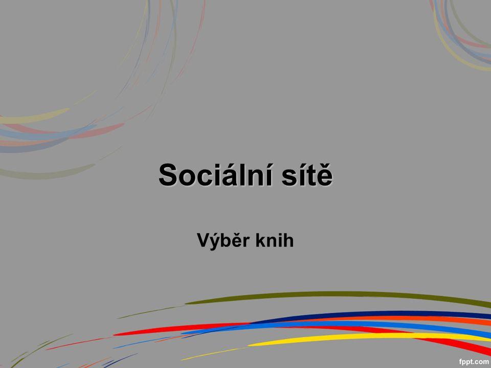 Sociální sítě Sociální sítě Výběr knih