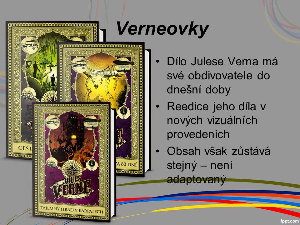 Verneovky Dílo Julese Verna má své obdivovatele do dnešní doby Reedice jeho díla v nových vizuálních provedeních Obsah však zůstává stejný – není adaptovaný