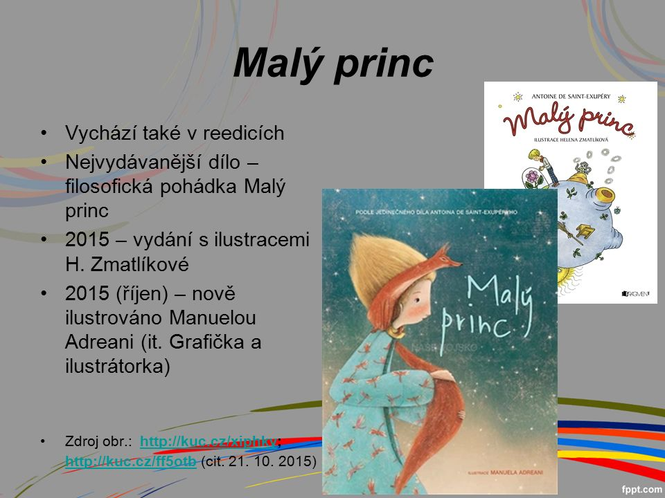 Malý princ Vychází také v reedicích Nejvydávanější dílo – filosofická pohádka Malý princ 2015 – vydání s ilustracemi H.