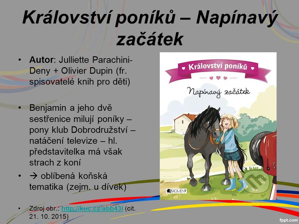 Království poníků – Napínavý začátek Autor: Julliette Parachini- Deny + Olivier Dupin (fr.