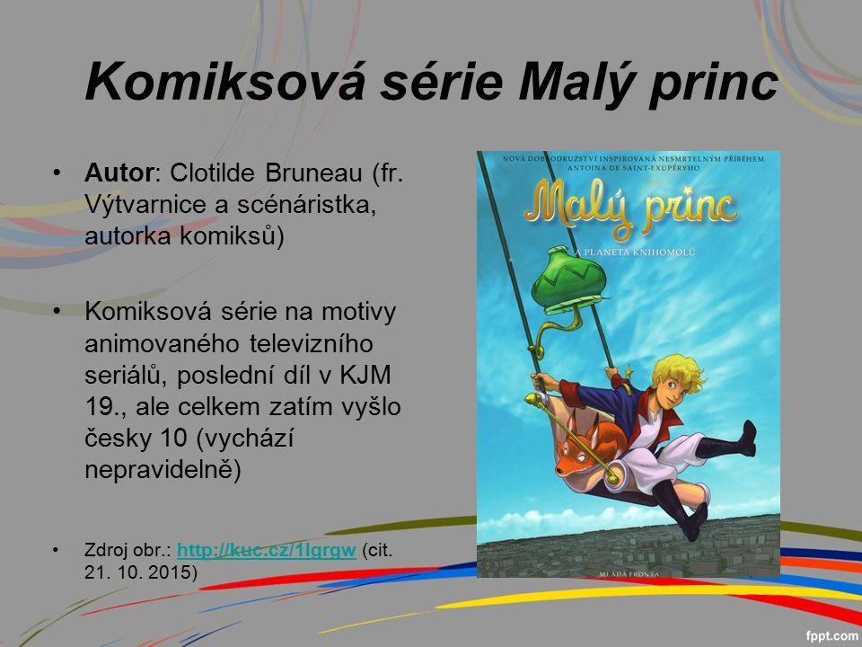Komiksová série Malý princ Autor: Clotilde Bruneau (fr.