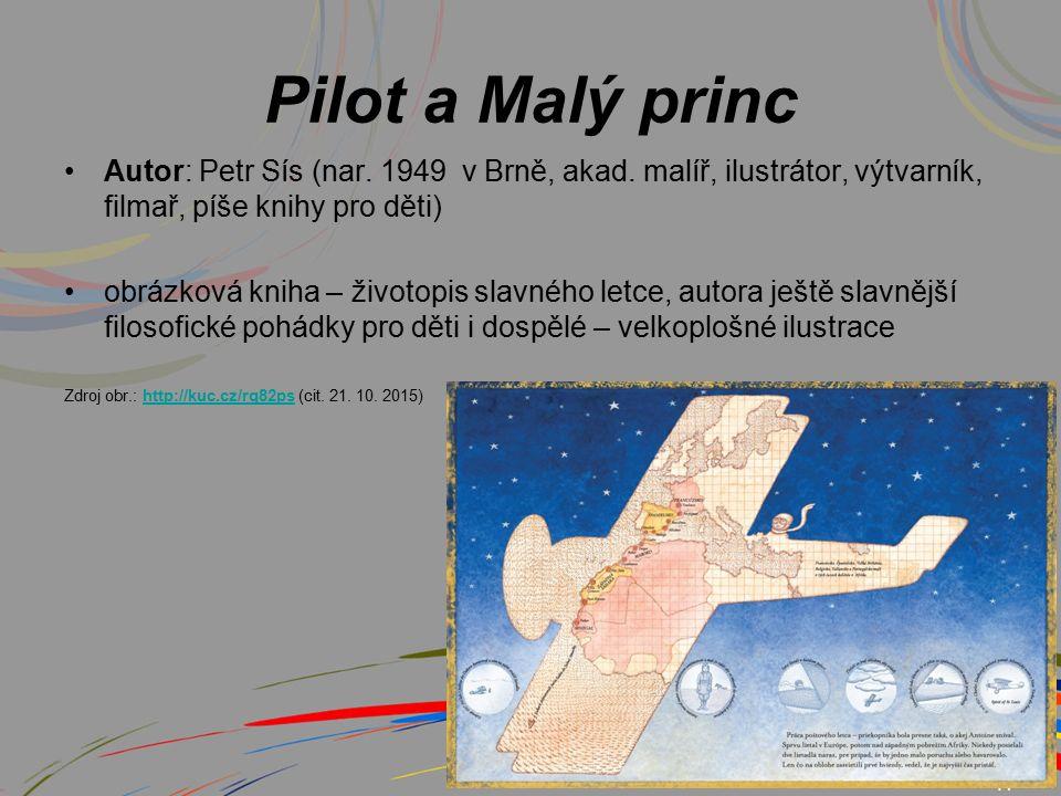 Pilot a Malý princ Autor: Petr Sís (nar. 1949 v Brně, akad.
