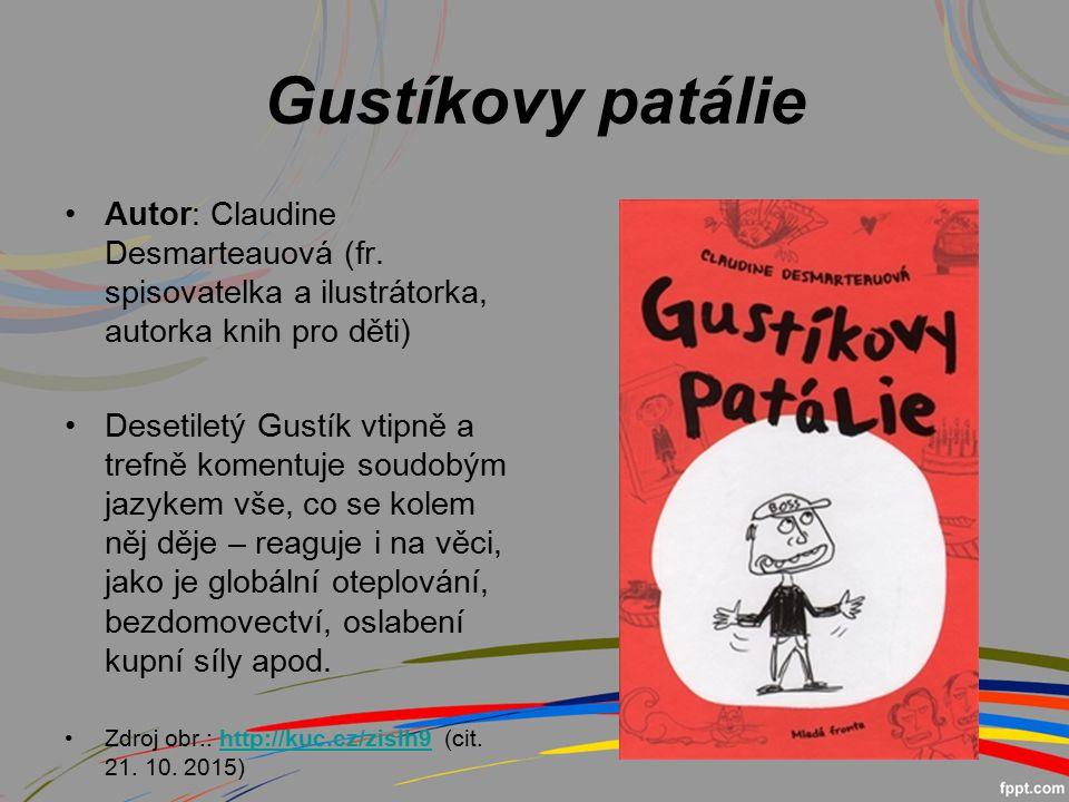 Gustíkovy patálie Autor: Claudine Desmarteauová (fr.
