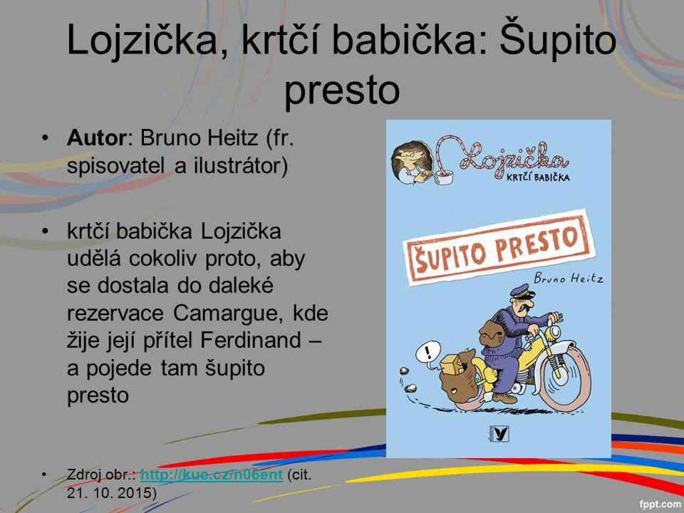 Lojzička, krtčí babička: Šupito presto Autor: Bruno Heitz (fr.