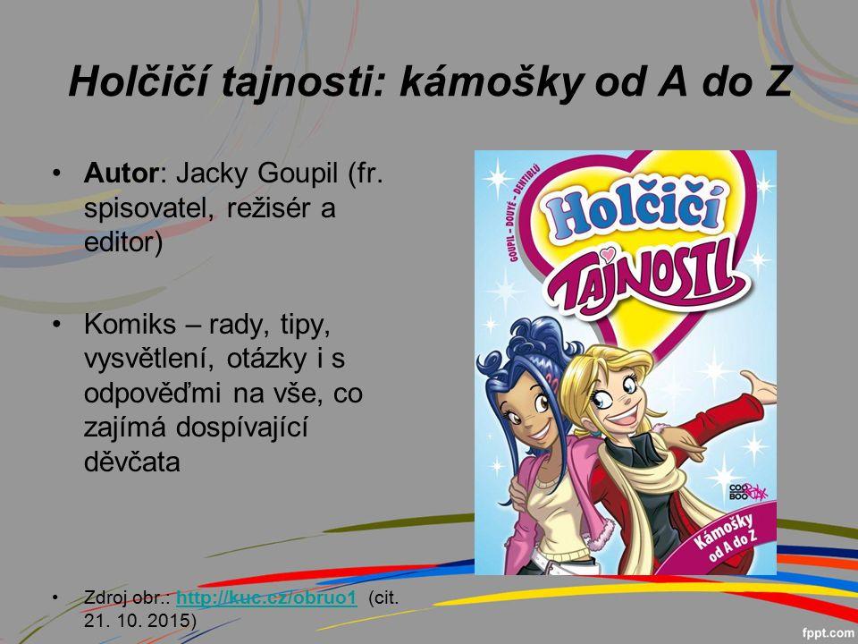 Holčičí tajnosti: kámošky od A do Z Autor: Jacky Goupil (fr.