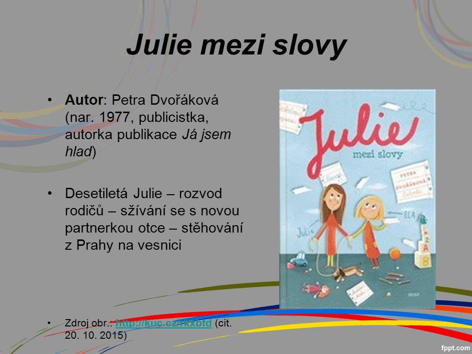 Julie mezi slovy Autor: Petra Dvořáková (nar.