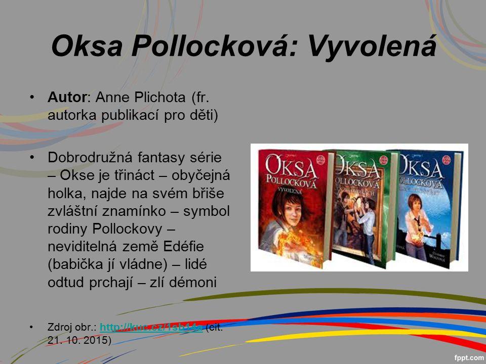 Oksa Pollocková: Vyvolená Autor: Anne Plichota (fr.