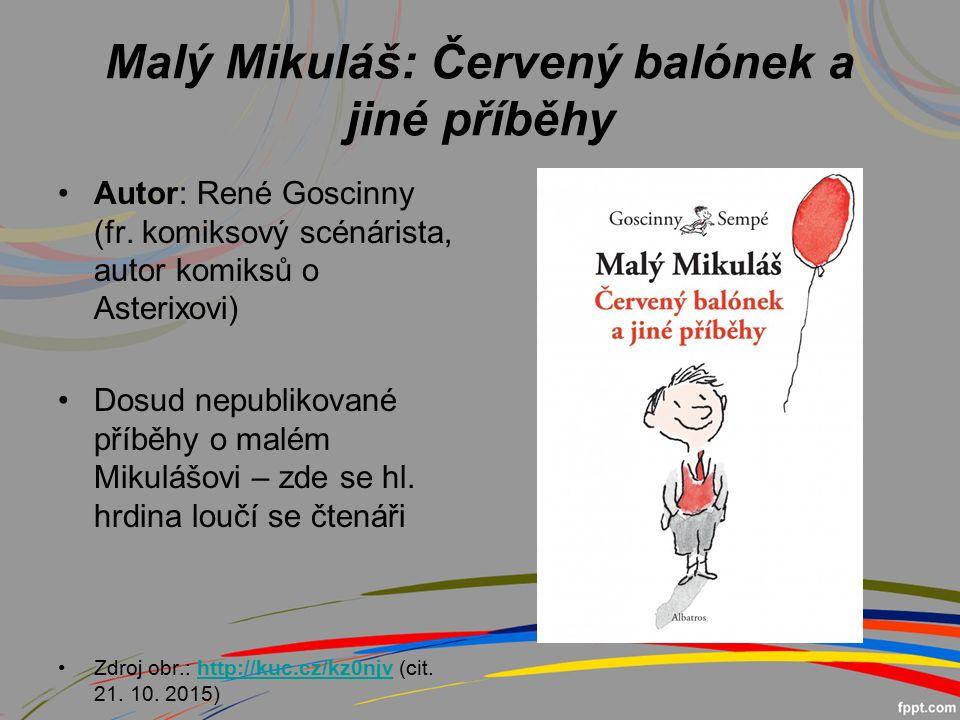 Malý Mikuláš: Červený balónek a jiné příběhy Autor: René Goscinny (fr.
