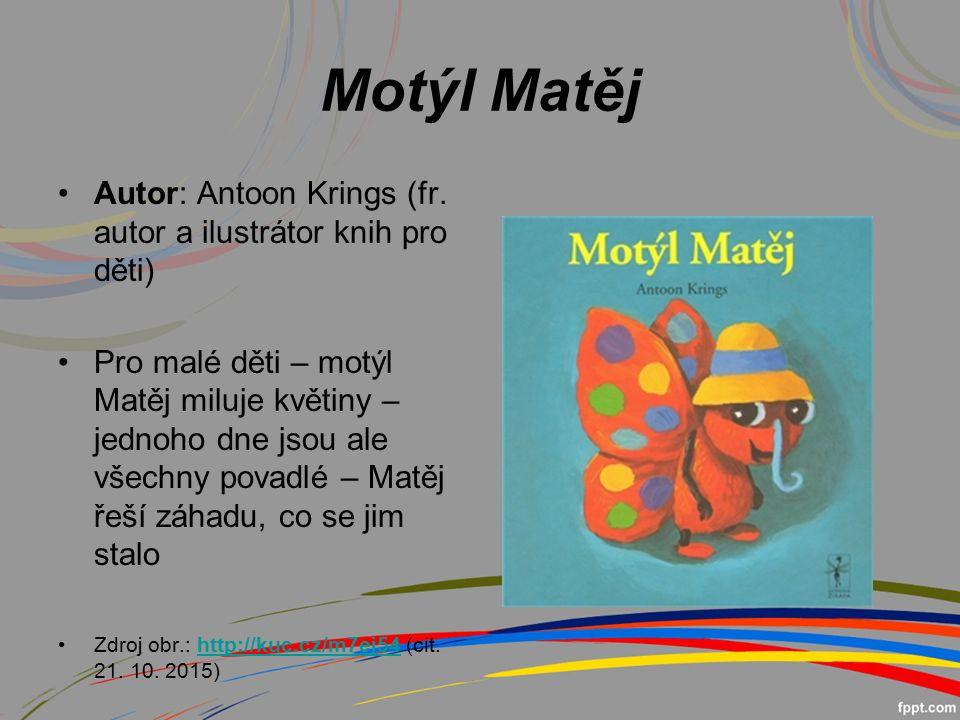 Motýl Matěj Autor: Antoon Krings (fr.