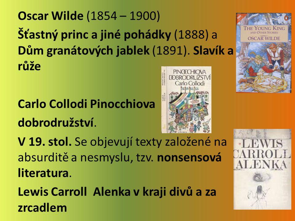 Oscar Wilde (1854 – 1900) Šťastný princ a jiné pohádky (1888) a Dům granátových jablek (1891).