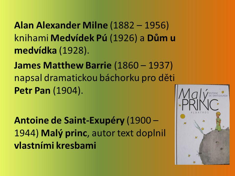 Alan Alexander Milne (1882 – 1956) knihami Medvídek Pú (1926) a Dům u medvídka (1928).