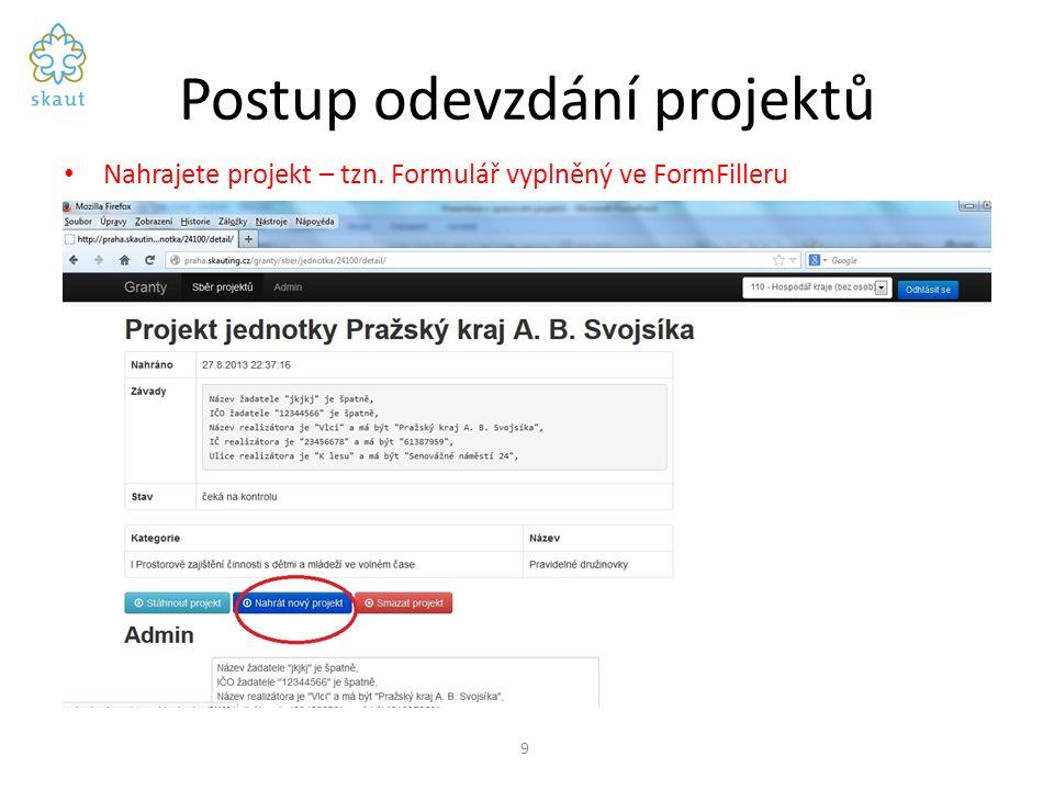 Postup odevzdání projektů Nahrajete projekt – tzn. Formulář vyplněný ve FormFilleru 9