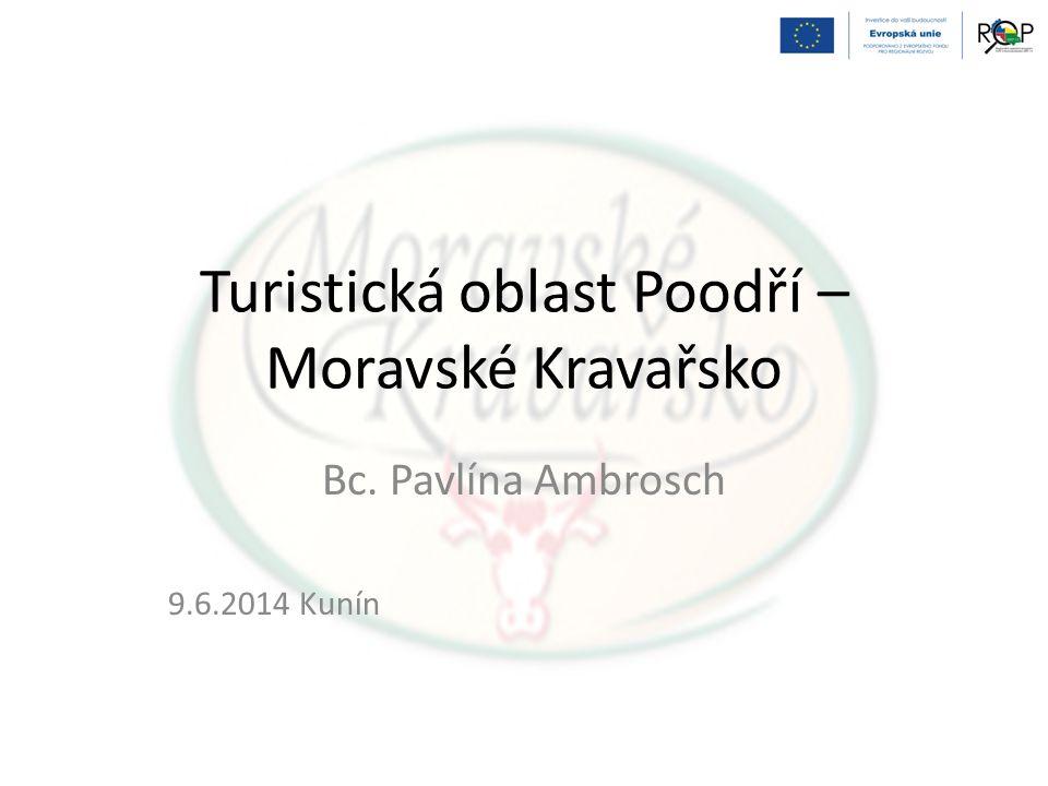 Turistická oblast Poodří – Moravské Kravařsko Bc. Pavlína Ambrosch 9.6.2014 Kunín
