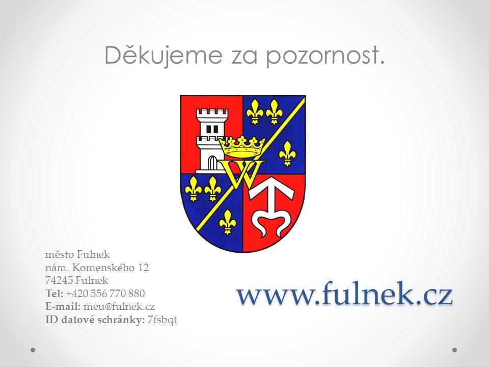 www.fulnek.cz Děkujeme za pozornost. město Fulnek nám. Komenského 12 74245 Fulnek Tel: +420 556 770 880 E-mail: meu@fulnek.cz ID datové schránky: 7fsb