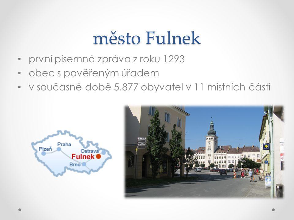 město Fulnek první písemná zpráva z roku 1293 obec s pověřeným úřadem v současné době 5.877 obyvatel v 11 místních částí