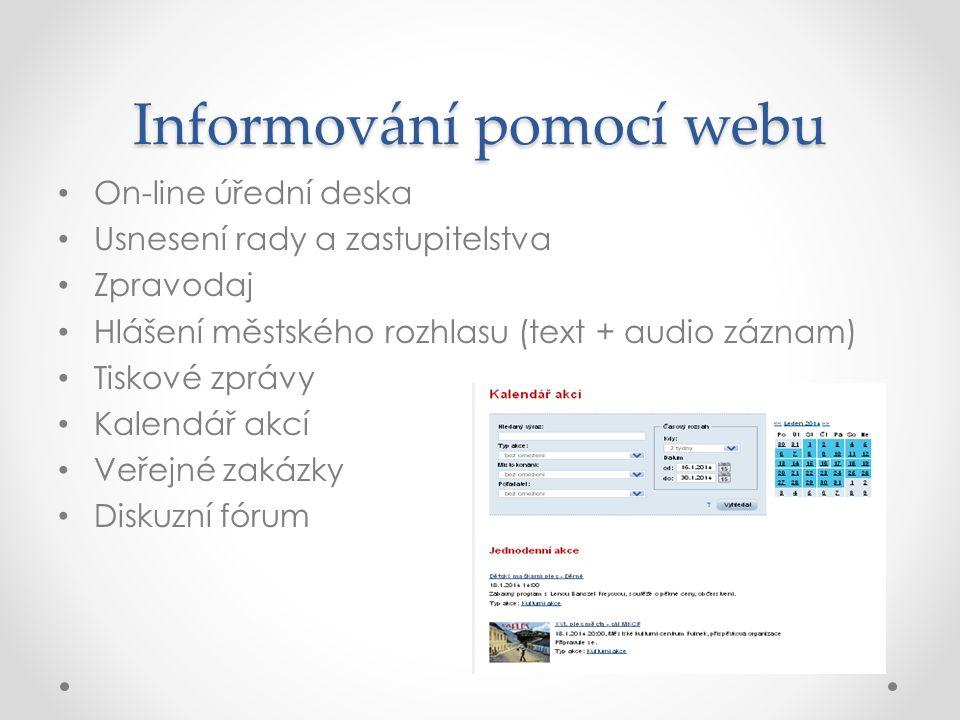 Informování pomocí webu On-line úřední deska Usnesení rady a zastupitelstva Zpravodaj Hlášení městského rozhlasu (text + audio záznam) Tiskové zprávy